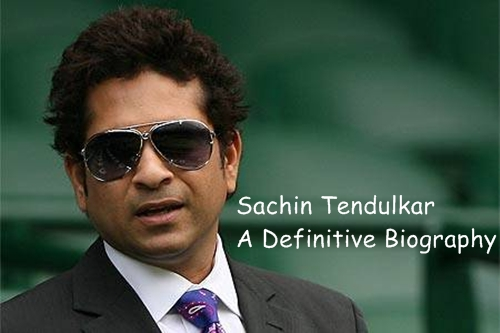 Sachin Tendulkar A Definitive Biography