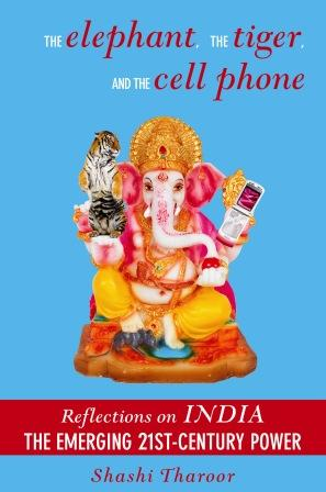 The Elephant, the Tiger, and the Cell Phone Reflections on India