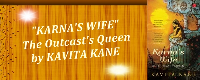 Karnas Wife-The Outcast's Queen by Kavita Kane