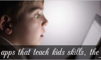 8 great apps that teach kids skills, the fun way