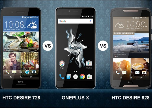 HTC Desire 728 or HTC Desire 828 or OnePlus X… WHICH ONE IS FOR YOU?