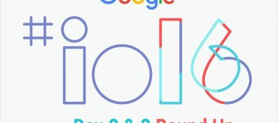 DAY 2 & 3 OF GOOGLE I/O 2016 PROVES WHY GOOGLE IS THE BEST