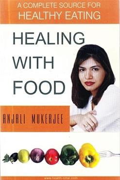Healing With Food By Anjali Mukerjee