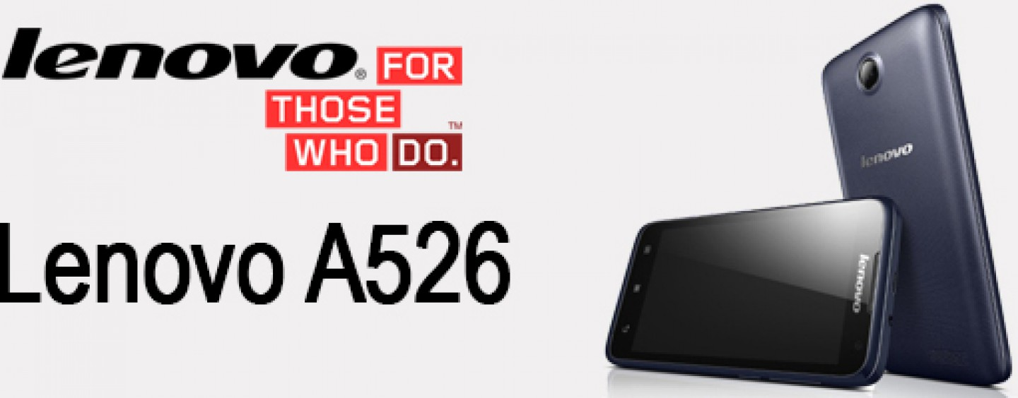 Lenovo A526 dual-SIM smartphone with quad-core processor and 3G launched for Rs. 9499