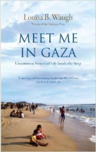 meet-me-in-gaza-uncommon-stories-of-life-inside-the-strip-hardcover