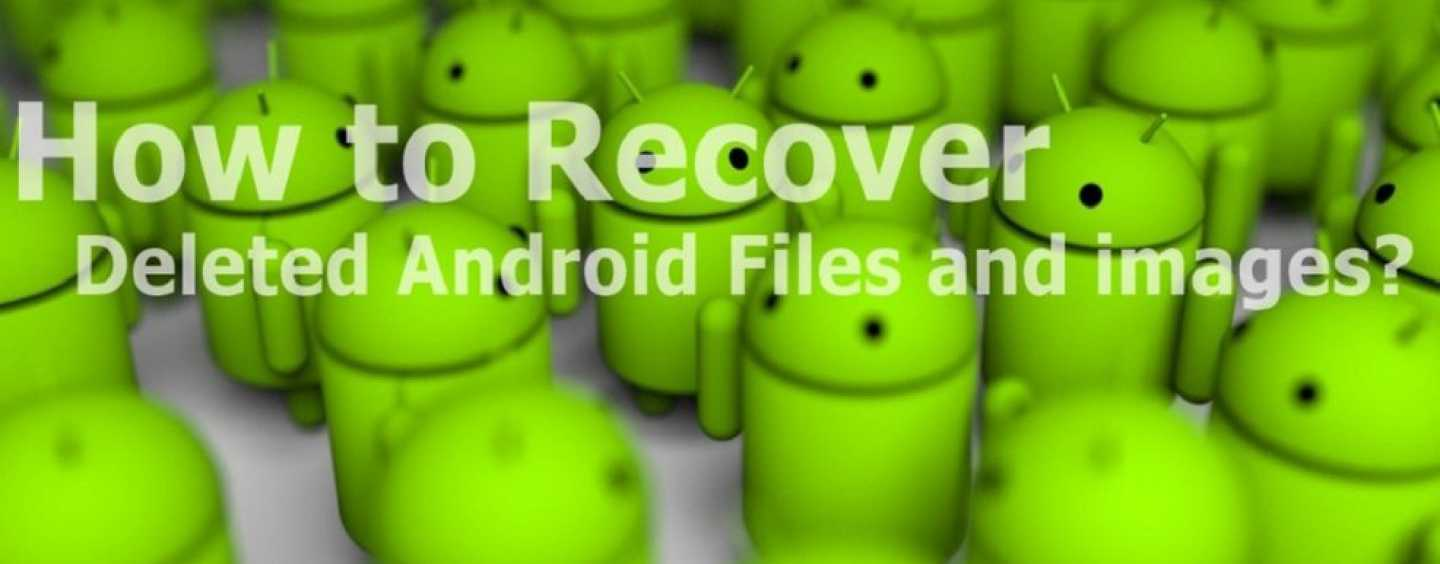 Easy Tips on how to recover data from your Android smartphone