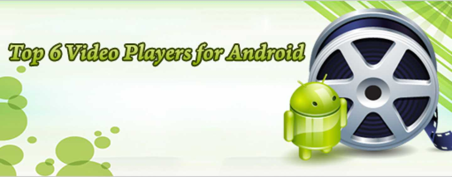 6 Awesome Video Players for your Android Device