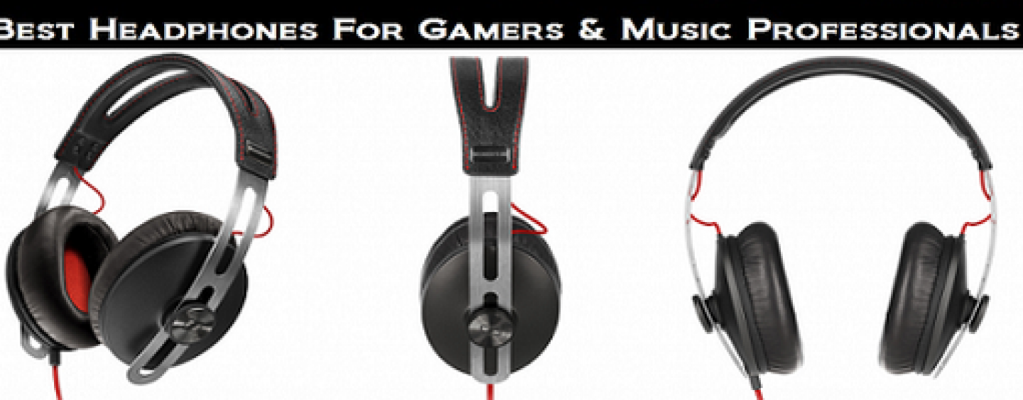 Best Headphones for Music and Gaming Professionals