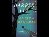 Harper Lee's Poignant Narrative Continues With 'GO Set A Watchman'