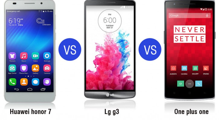 Huawei honor 7 vs oneplus one vs lg g3