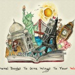 GIVE WINGS TO YOUR WANDERLUST WITH THESE TRAVEL BOOKS