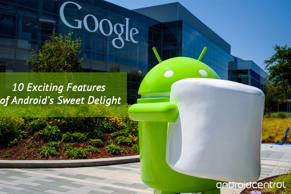 Top 10 Features of Android Marshmallow