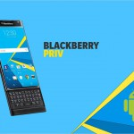 Blackberry Priv – The First Android Powered Blackberry Phone is Coming Out Soon
