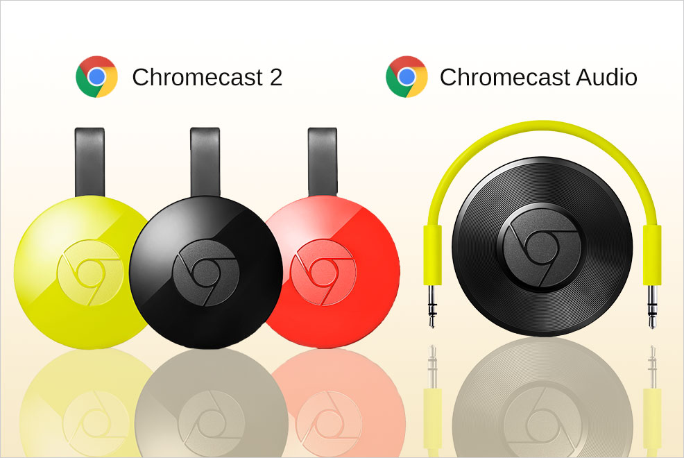 Chromecast 2 and Chromecast Audio