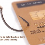 It is Better to be Safe than Feel Sorry – A Guide for Safe Online Shopping