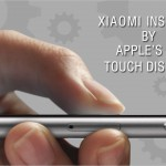 XIAOMI TO GO THE APPLE WAY: INCORPORATE 3D TOUCH LIKE DISPLAY IN ITS NEXT SMARTPHONE