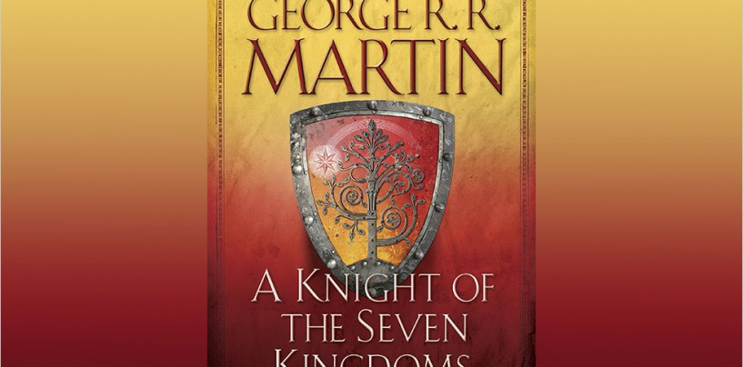 'A Knight of the Seven Kingdoms' a must read for 'A Game of Thrones' fans