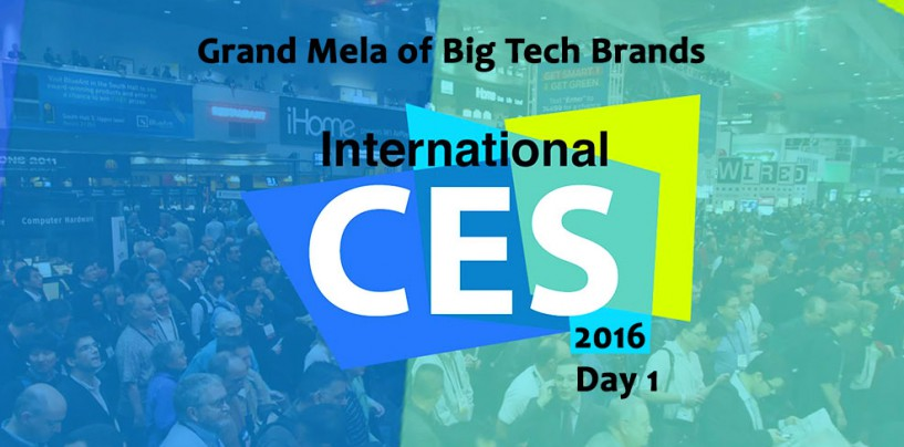 Grand MELA Of Big Tech Brands At CES 2016: Day 1 – Drones, High-Level Gaming, & More