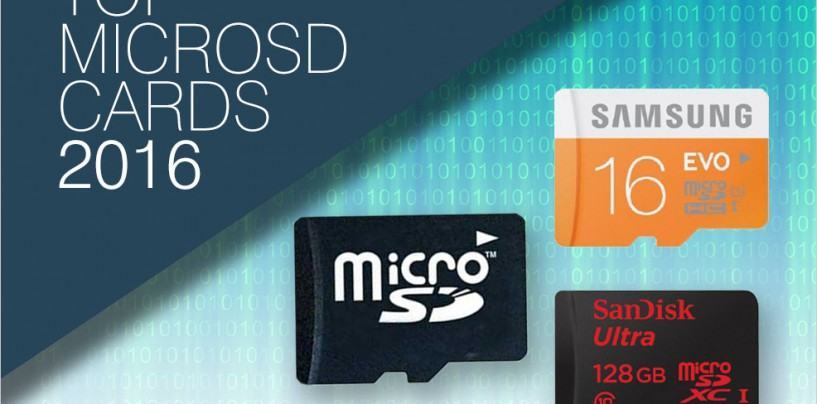 LOAD UP ON STORAGE WITH THESE TOP MICROSD CARDS IN 2016