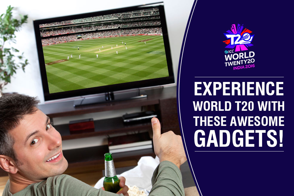 Bring World T20 Stadium at home with these amazing gadgets!