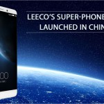 LeEco launches its Superphone Trio – Le 2, Le 2 Pro and Le Max 2
