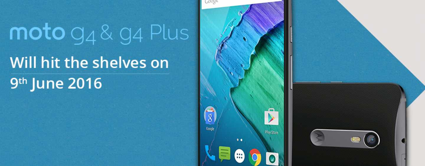 Moto G4 and Moto G4 Plus Are On Their Way