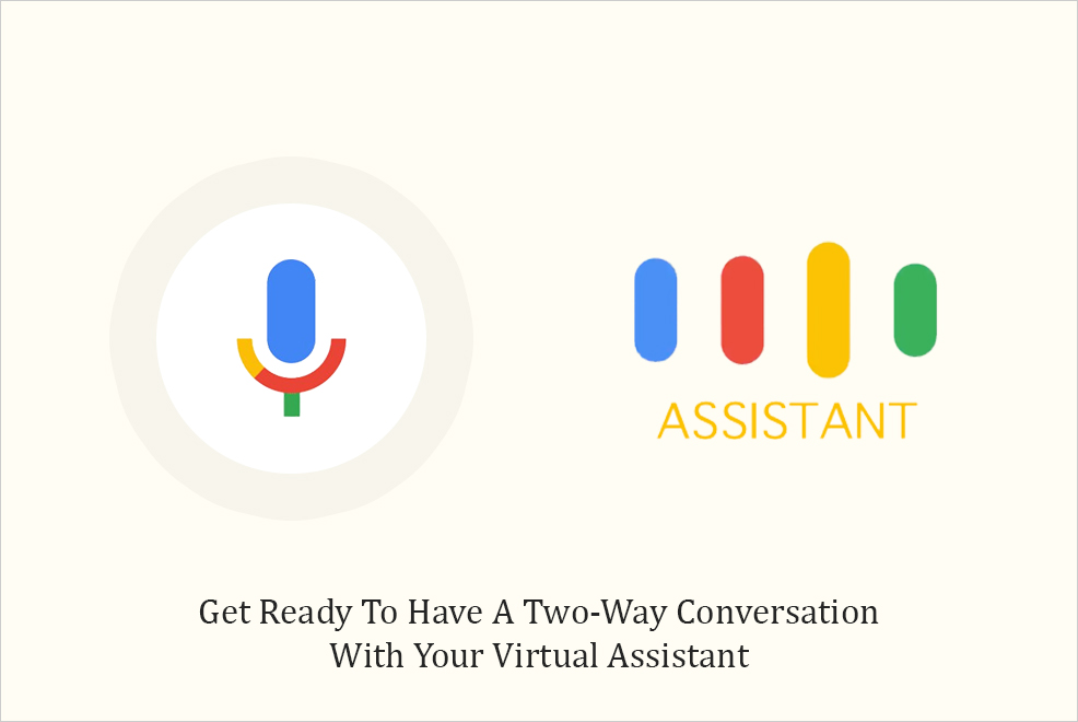 Google Takes Artificial Intelligence A Notch Higher With The New Google Assistant