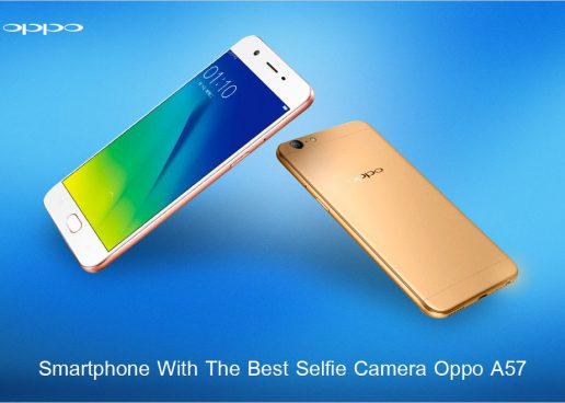 OPPO A57: EVERY SELFIE LOVER'S DREAM PHONE LAUNCHED IN CHINA