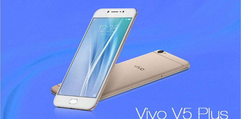 Vivo Launches V5 Plus – The First Device With Dual Front Cameras To Make You Fall In Love With Your Selfies