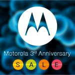 Motorola Anniversary Sale – Moto Completes Three Wonderful Years in India!