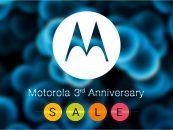 Motorola Anniversary Sale – Moto Completes Three Wonderful Years in India!
