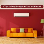 5 Tips to buy the right AC for your house