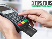 3 tips to use your credit card smartly