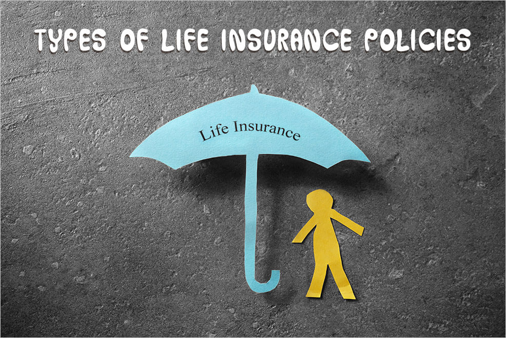 Different Types of Life Insurance you need to Know!