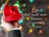 Gifts that could make your women financially secure