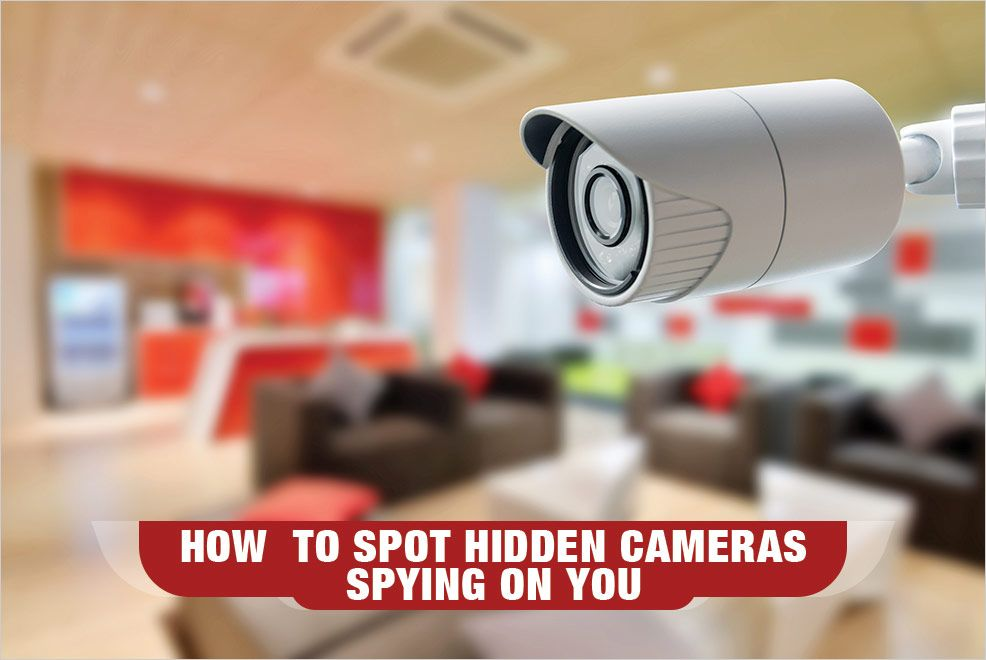 How to Spot Hidden Cameras Spying On You
