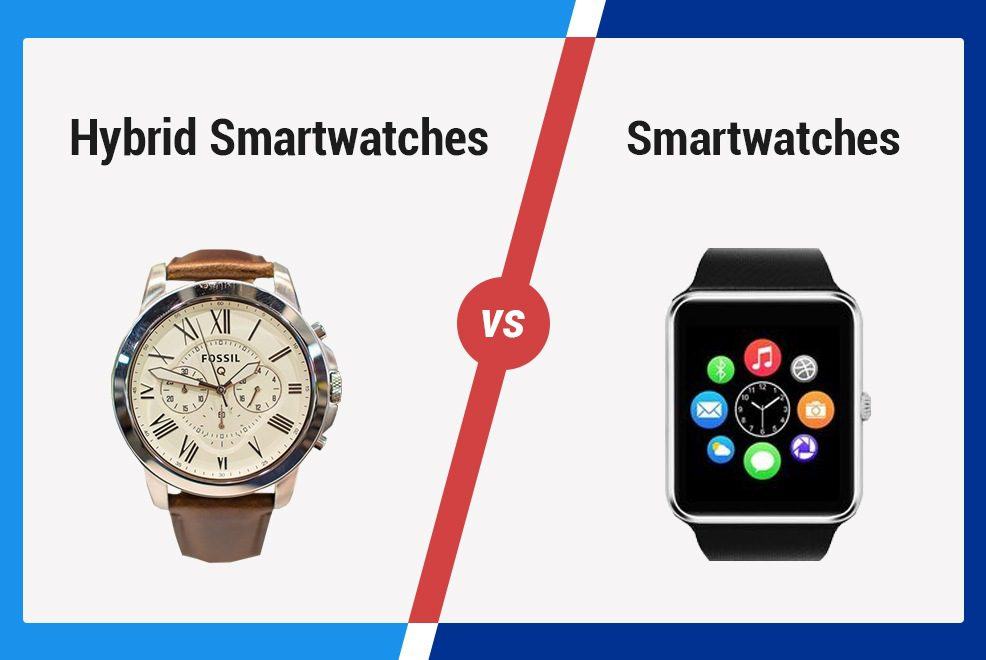 Hybrid Smartwatch Vs Smartwatch – What's the Difference?