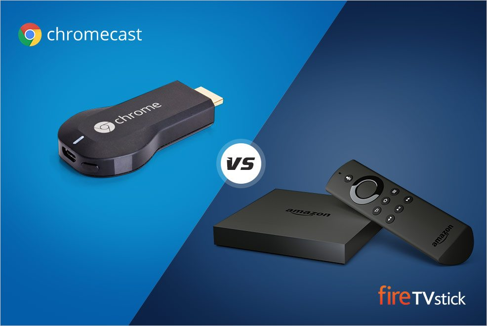 Chromecast vs Firestick