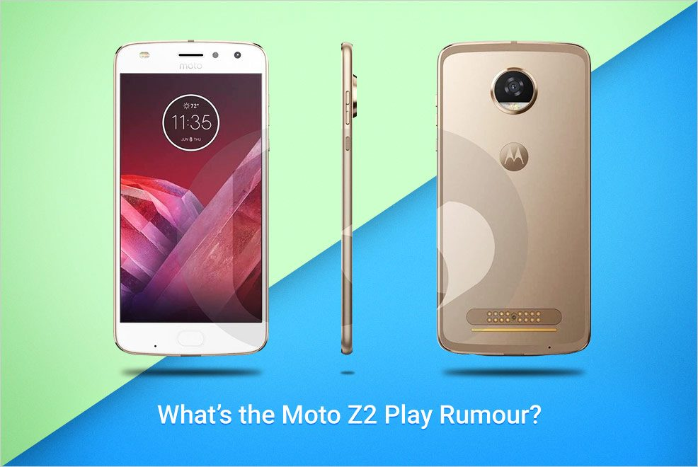 Moto Z2 Play Rumour: All You Need to Know!