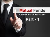 Mutual Funds – A better way of Investment (Part 1)