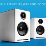 Buying Stereo Speakers? Check these Key Points