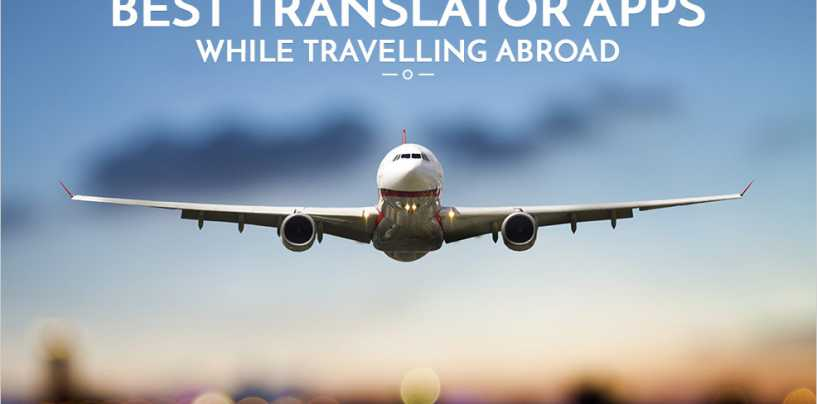 5 Best Translator Apps to make your International travel easier
