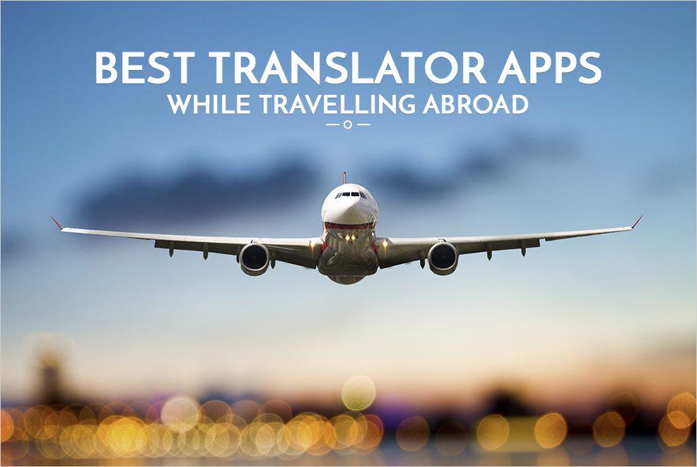 5 Best Translator Apps to make your International travel easier