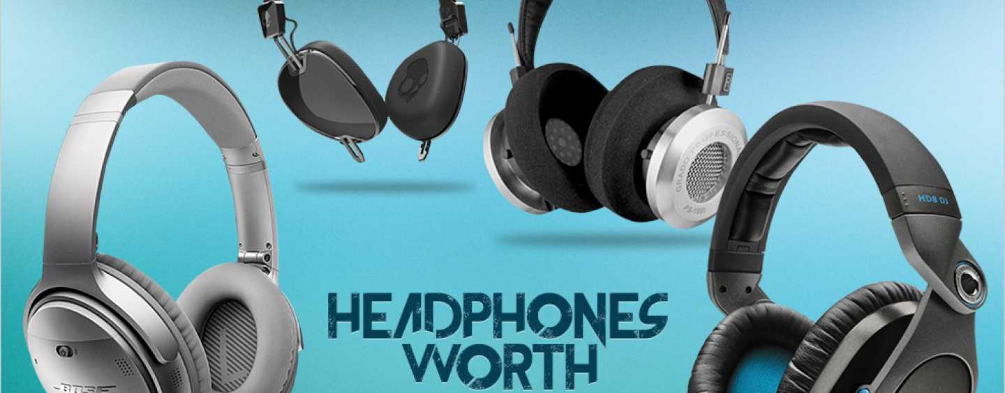 Headphones that are Worth All the Hype