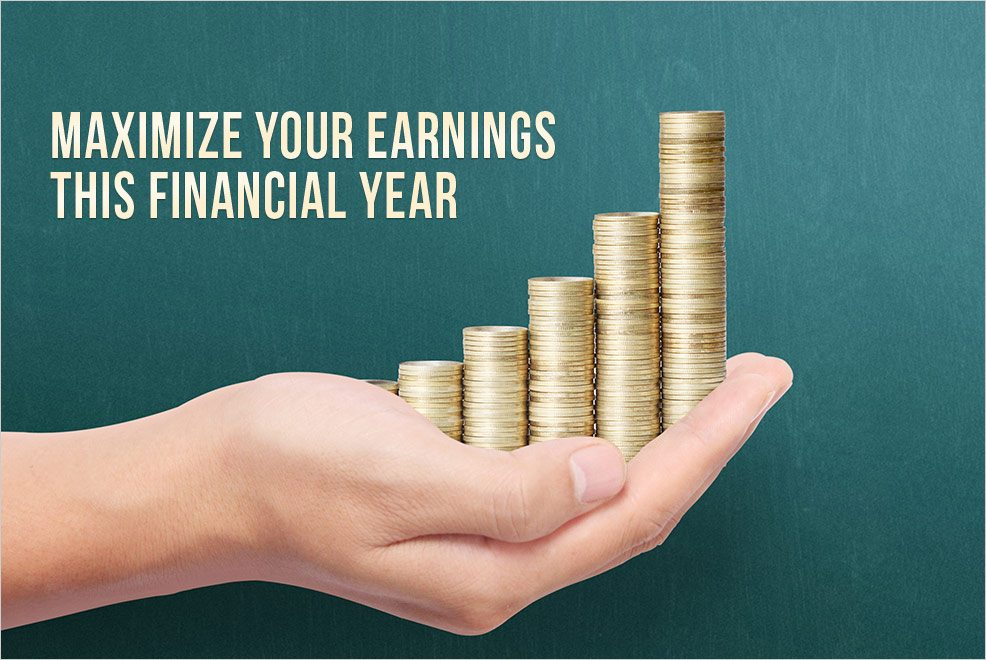 Maximize your earnings this financial year