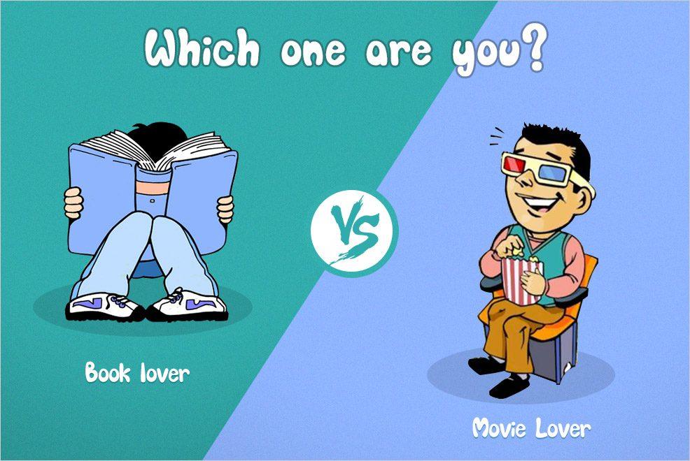 Book Lovers VS Movie Lovers