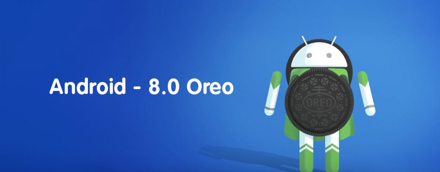 Oreo 8.0: The Latest Android OS Version