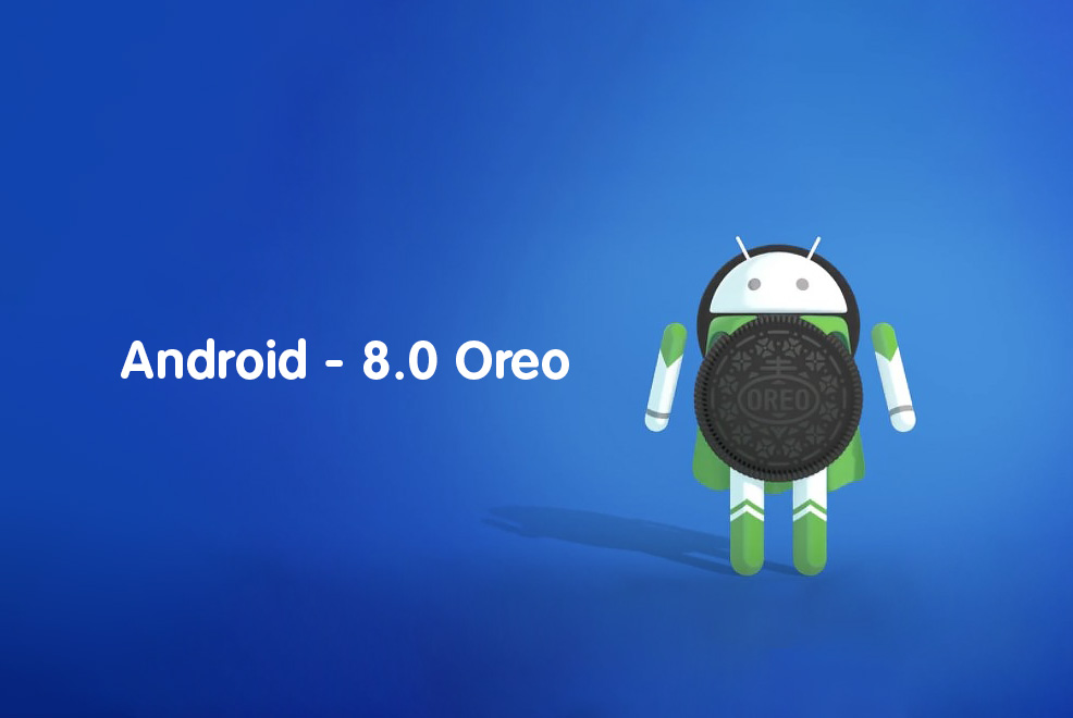 Oreo 8.0: All You Need to Know about the Latest Android OS Version
