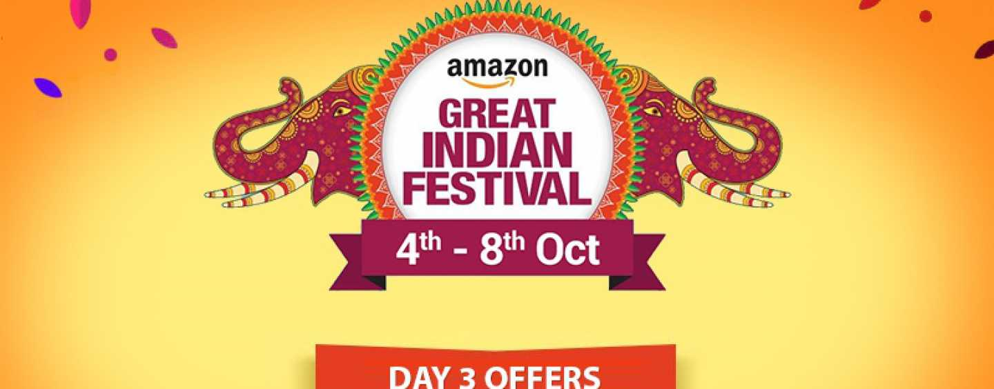 Amazon Great Indian Festival Sale (4th to 8th October): Day 3 of Torrential Discounts
