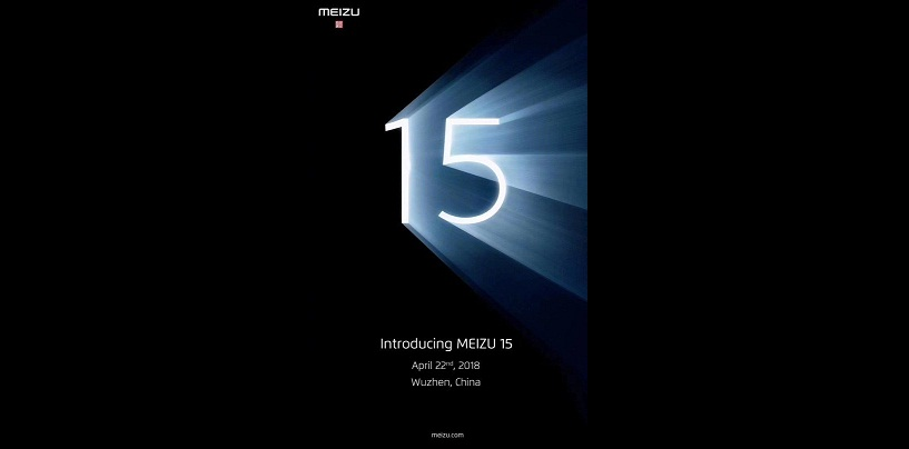 Meizu 15 To Launch On April 22